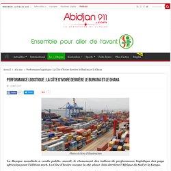 Performance logistique : La Côte d'Ivoire derrière le Burkina et le Ghana - Abidjan911