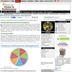 BPM Business Performance Management. management de la performance Principe, méthodes et outils.