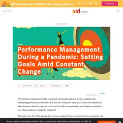 Performance Management During a Pandemic: Setting Goals Amid Constant Change