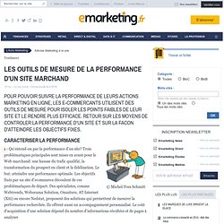 LES OUTILS DE MESURE DE LA PERFORMANCE D'UN SITE MARCHAND - À la une - e-marketing.fr