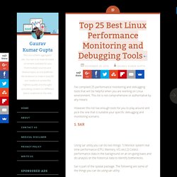 Top 25 Best Linux Performance Monitoring and Debugging Tools