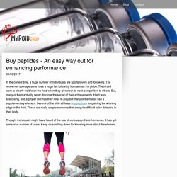 Buy peptides - An easy way out for enhancing performance - myroidshop