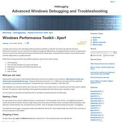 Windows Performance Toolkit - Xperf - Ntdebugging Blog - Site Home - MSDN B