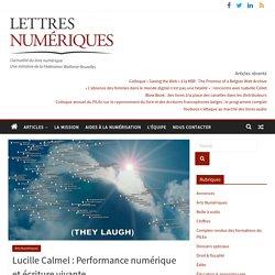Lucille Calmel: Performance numérique et écriture vivante