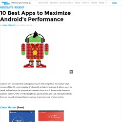 10 Best Apps to Maximize Android's Performance - 10 Android Optimization Apps