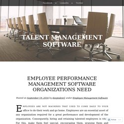 Employee Performance Management Software Organizations Need