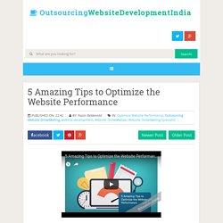 5 Amazing Tips to Optimize the Website Performance ~ Outsourcing Website Development India