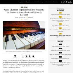 Music Education Improves Students' Academic Performance, But Active Participation Is Required