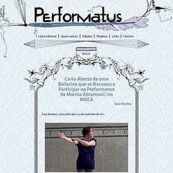 Carta Aberta de uma Bailarina que se Recusou a Participar na Performance de Marina Abramović no MOCA « Performatus