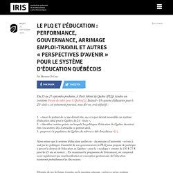 Le PLQ et l'éducation : Performance, gouvernance, arrimage emploi-travail et autres « perspectives d'avenir » pour le système d'éducation québécois