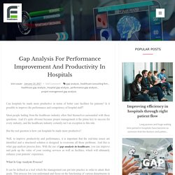 Gap Analysis for Performance Improvement and Productivity in Hospitals