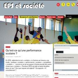 Qu'est-ce qu'une performance scolaire ? - EPS & Société
