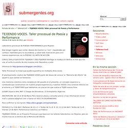 TEJIENDO VOCES. Taller procesual de Poesía y Performance - submergentes.org