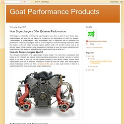 Goat Performance Products: How Superchargers Offer Extreme Performance