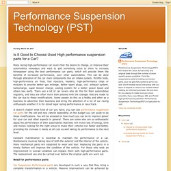 Performance Suspension Technology (PST): Is It Good to Choose Used High performance suspension parts for a Car?