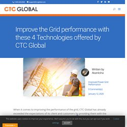 Improve Grid performance with these 3 Technologies from CTC Global