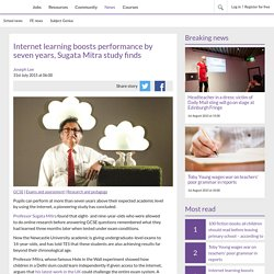 Internet learning boosts performance by seven years, Sugata Mitra study finds