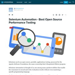 Selenium Automation - Best Open Source Performance Testing: testingxpertsuk