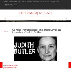 Gender Performance: The TransAdvocate interviews Judith Butler – The TransAdvocate