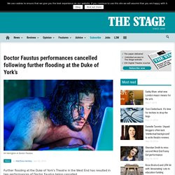Doctor Faustus performances cancelled following further flooding at the Duke of York's