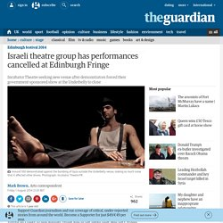 Israeli theatre group has performances cancelled at Edinburgh Fringe