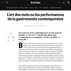 L'art des mets ou les performances de la gastronomie contemporaine