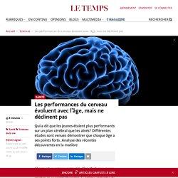 Les performances du cerveau évoluent avec l'âge, mais ne déclinent pas - Le Temps