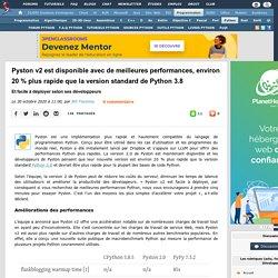 Pyston v2 est disponible avec de meilleures performances, environ 20 % plus rapide que la version standard de Python 3.8 et facile à déployer selon ses développeurs