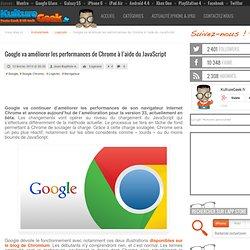 Google va améliorer les performances de Chrome à l'aide du JavaScript