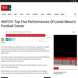 WATCH: Top Five Performances Of Lionel Messi's Football Career