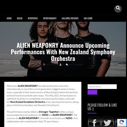 ALIEN WEAPONRY Announce Upcoming Performances With New Zealand Symphony Orchestra