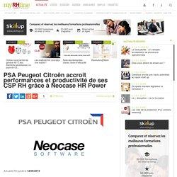PSA Peugeot Citroën accroit performances et productivité de ses CSP RH grâce à Neocase HR Power