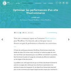 Optimiser les performances d'un site WooCommerce - WP Channel