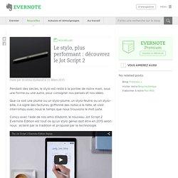 Le stylo, plus performant : découvrez le Jot Script 2 - Evernote en français