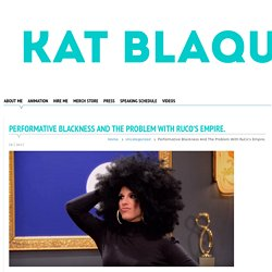 Performative Blackness and The Problem With RuCo's Empire. – Kat Blaque