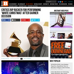Critics Rip Rucker for Performing 'White Christmas' After Garner Decision