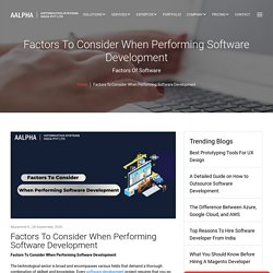 Factors To Consider When Performing Software Development