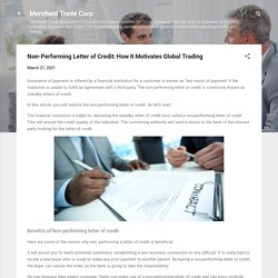 Non-Performing Letter of Credit: How It Motivates Global Trading