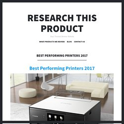 Best Performing Printers 2017 – Research This Product