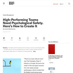 High-Performing Teams Need Psychological Safety. Here's How to Create It