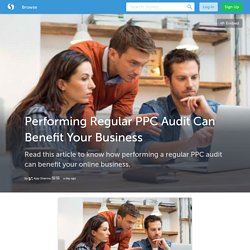 Performing Regular PPC Audit Can Benefit Your Business (with images) · ShandilyaAjay