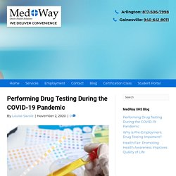 Performing Drug Testing During the COVID-19 Pandemic