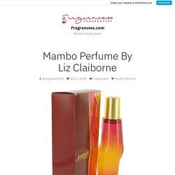 Mambo Perfume By Liz Claiborne – Fragrancess.com