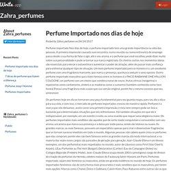 Perfume Importado nos dias de hoje by Zahra_perfumes