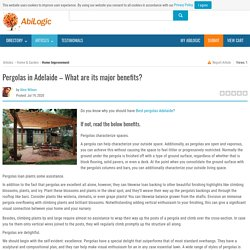 Pergolas in Adelaide – What are its major benefits?