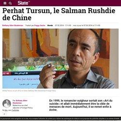 Perhat Tursun, le Salman Rushdie de Chine