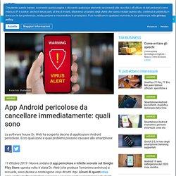 App Android pericolose da cancellare immediatamente: quali sono