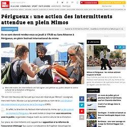 31/07 Périgueux : une action des intermittents attendue en plein Mimos