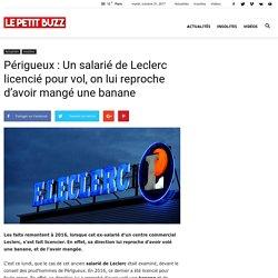 Périgueux : Un salarié de Leclerc licencié pour vol, on lui reproche d'avoir mangé une banane