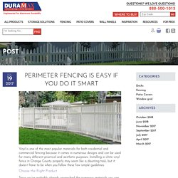 Perimeter Fencing is Easy If You Do It Smart